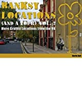 [(Banksy Locations (and a Tour): v. 2: More Graffiti Locations from the UK)] [ By (author) Martin Bull ] [December, 2010]