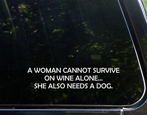 Diamond Graphics A Woman Cannot Survive On Wine Alone.She Also Needs A Dog (8-3/4