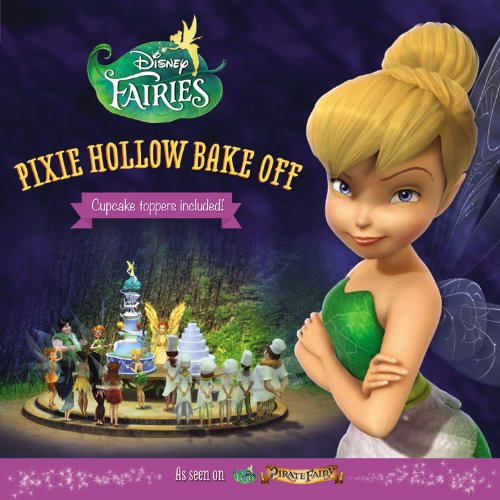 Disney Fairies: Pixie Hollow Bake Off (Disney Fairies (Little Brown))