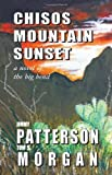 img - for Chisos Mountain Sunset by Jimmy Patterson (2011-04-28) book / textbook / text book