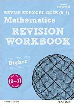 REVISE Edexcel GCSE (9-1) Mathematics Higher Revision Workbook: For the 2015 Qualifications (REVISE Edexcel GCSE Maths 2015)
