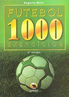 c70424fb153fd Futsal. 1000 Exercícios - 9788573320695 - Livros na Amazon Brasil
