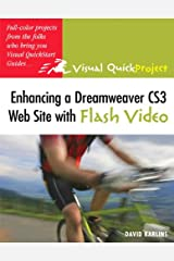Enhancing a Dreamweaver CS3 Web Site with Flash Video: Visual QuickProject Guide Kindle Edition