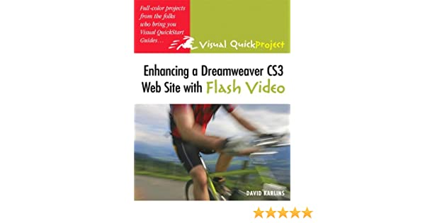 Enhancing a Dreamweaver CS3 Web Site with Flash Video: Visual QuickProject Guide (English Edition) eBook: Karlins, David: Amazon.es: Tienda Kindle