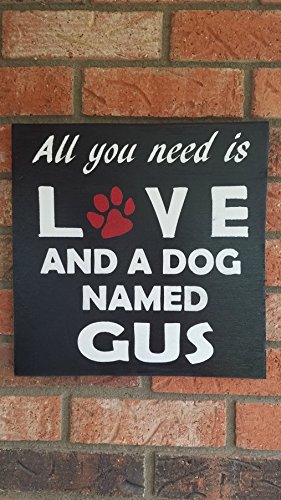 All You Need Is Love And A Dog Named Sign, Customized Pet Sign, Dog Sign, Dog Wall Art, Dog Decor, Love Sign, Animal Sign, Family Pet Sign,