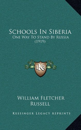 Read Online Schools In Siberia: One Way To Stand By Russia (1919) pdf