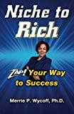 Niche To Rich: Zap! Your Way To Success