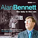 The Lady in the Van (Dramatised) Radio/TV Program by Alan Bennett Narrated by Maggie Smith, Adrian Scarborough