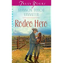 Rodeo Hero (Truly Yours Digital Editions Book 997)
