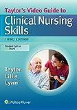 Taylor's Video Guide to Clinical Nursing Skills, Carol Taylor and Carol Lillis, 1496316487