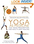 Yoga as Medicine: The Yogic Prescript...