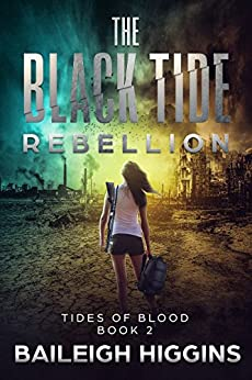 The Black Tide: Rebellion (Tides of Blood - Post-Apocalyptic Book 2) by [Higgins, Baileigh]