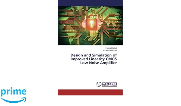 Design and Simulation of Improved Linearity CMOS Low Noise Amplifier
