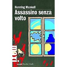 Assassino senza volto: La prima inchiesta del commissario Wallander: 1 (Italian Edition)