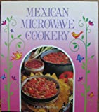 Mexican Microwave Cookery, Carol M. Maze, 1555610072