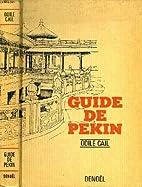 Guide de pekin by Cail Odile