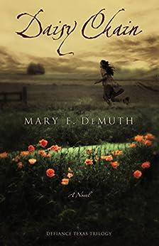 Daisy Chain: A Novel (Defiance Texas Trilogy Series Book 1) by [DeMuth, Mary E]