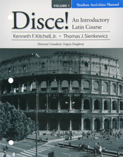 Student Activities Manual for Disce! An Introductory Latin Course, Volume I