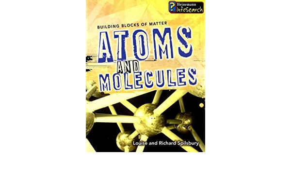 Atoms And Molecules Building Blocks Of Matter Richard