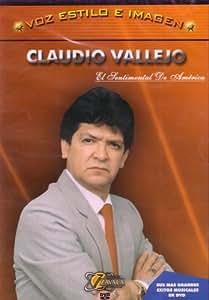 Claudio Vallejo, el Sentimental de America: Voz Estilo e Imagen