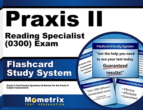 Praxis II Reading Specialist (0300) Exam Flashcard Study System: Praxis II Test Practice Questions & Review for the
