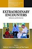 img - for Extraordinary Encounters: Authenticity and the Interview (Methodology & History in Anthropology) book / textbook / text book
