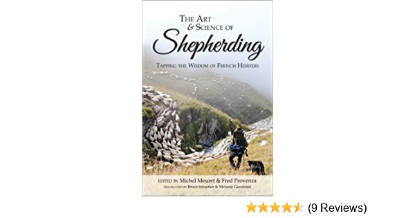 The Art /& Science of Shepherding Tapping the Wisdom of French Herders