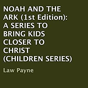 Noah and the Ark - 1st Edition Audiobook