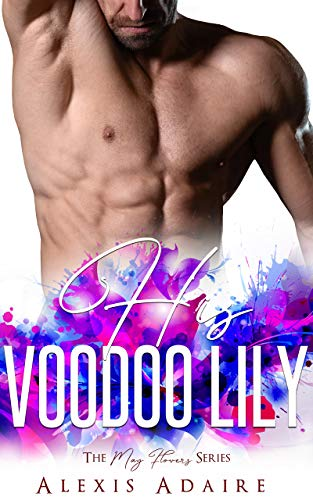 (His Voodoo Lily (The May Flowers Series))