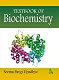 Textbook of Biochemistry, Upadhye, Seema P., 9380578725