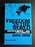 Freedom in the World : Political Rights and Civil Liberties, 1984-1985, Gastil, Raymond D., 031323180X