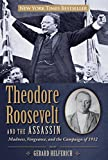 Theodore Roosevelt and the Assassin, Gerard Helferich, 0762782994