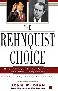 The Rehnquist Choice: The Untold Story of the Nixon Appointment That Redefined the Supreme Court by Free Press