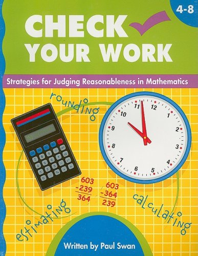 Check Your Work, Grades 4-8: Strategies for Judging Reasonableness in Mathematics pdf epub