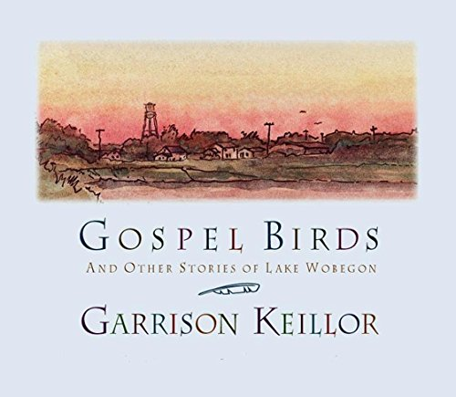 Gospel Birds: And Other Stories of Lake Wobegon by HighBridge Audio