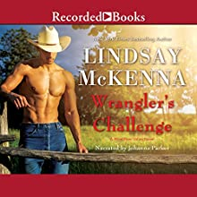 Wrangler's Challenge Audiobook by Lindsay McKenna Narrated by Johanna Parker