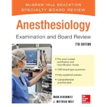 Anesthesiology Examination and Board Review 7/E (McGraw-Hill Specialty Board Review)