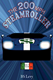 The 200mph Steamroller Book II: The Italian Job (The Last Open Road 6)