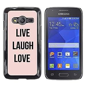 Be Good Phone Accessory // Dura Cáscara cubierta Protectora Caso Carcasa Funda de Protección para Samsung Galaxy Ace 4 G313 SM-G313F // live laugh love peach text motivational