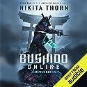 Bushido Online: The Battle Begins Hörbuch von Nikita Thorn Gesprochen von: Christian Rummel