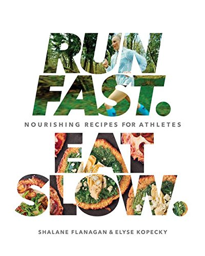Download PDF Run Fast. Eat Slow. - Nourishing Recipes for Athletes