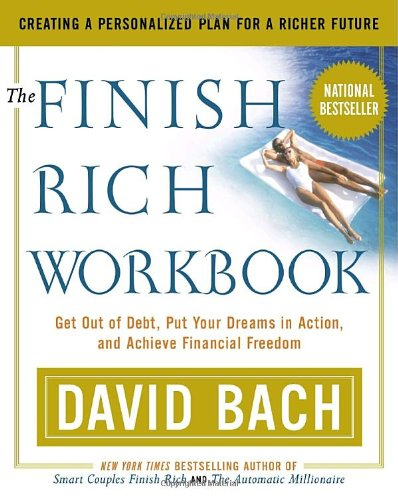 The Finish Rich Workbook: Creating a Personalized Plan for a Richer Future (Get out of debt, Put your dreams in action a