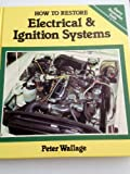 How to Restore Electrical and Ignition Systems, Wallage, Peter, 0850455383