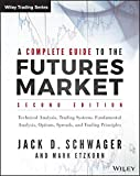img - for A Complete Guide to the Futures Market: Technical Analysis, Trading Systems, Fundamental Analysis, Options, Spreads, and Trading Principles (Wiley Trading) book / textbook / text book