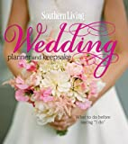 """Southern Living Wedding Planner and Keepsake: What To Do Before Saying """"I Do"""""""
