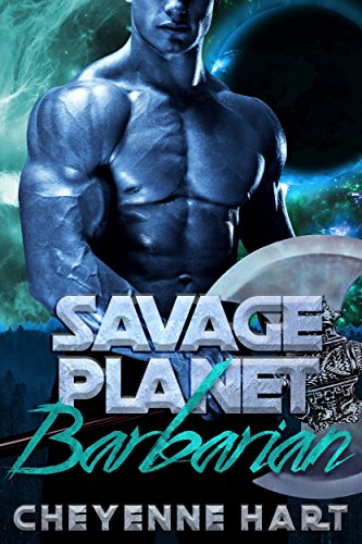 Savage Planet Barbarian (SciFi Romance): Book 4 by [Hart, Cheyenne]