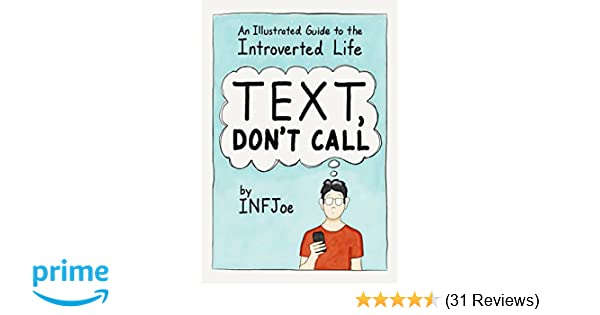 Text, Don't Call: An Illustrated Guide to the Introverted