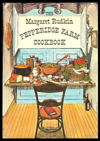 The Margaret Rudkin Pepperidge Farm Cookbook by Margaret Rudkin