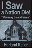 I Saw a Nation Die!, Bud Buczkowske, 0595204325