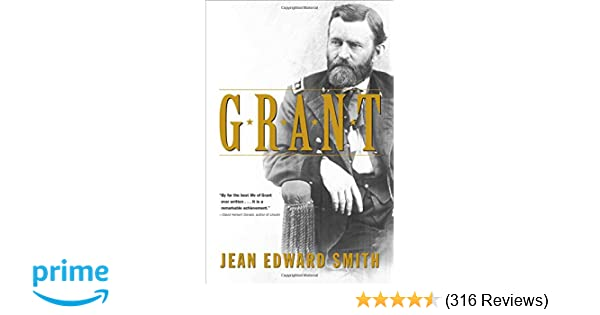 Grant: Jean Edward Smith: 8601420078963: Amazon com: Books